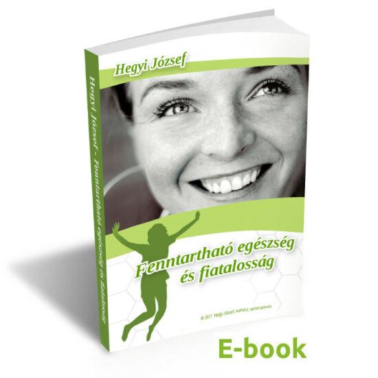 Hegyi József: Fenntartható egészség és fiatalosság - E-book