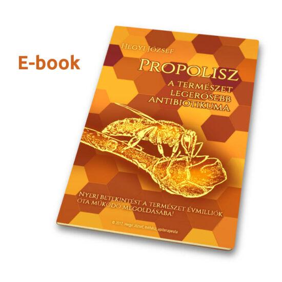 Hegyi József: Propolisz - A természet legerősebb antibiotikuma - E-book