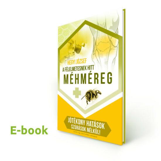 Hegyi József: A félelmetesnek hitt méhméreg - E-book