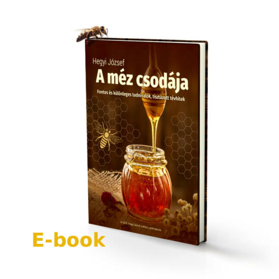 Hegyi József: A méz csodája - E-book